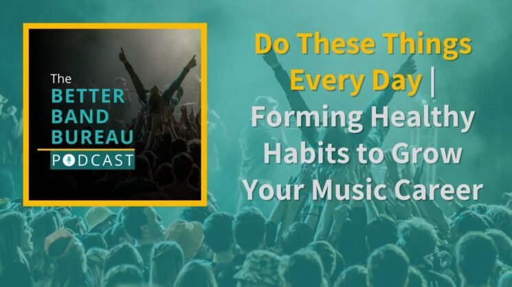 Episode art: #43: Do These Things Every Day | Forming Healthy Habits to Grow Your Music Career